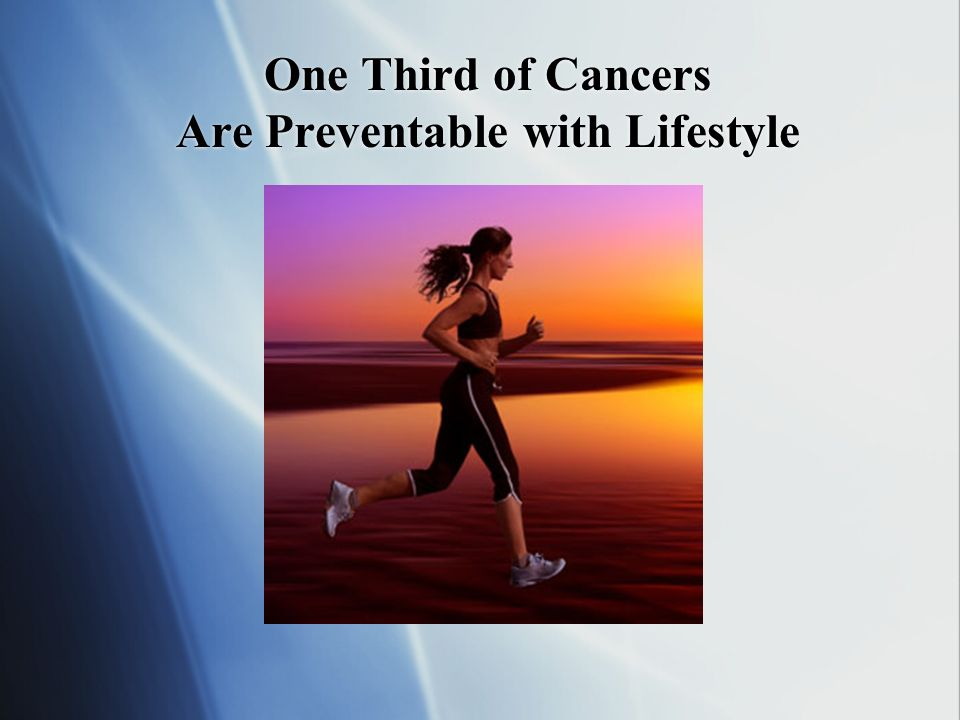 One Third of Cancers Are Preventable with Lifestyle