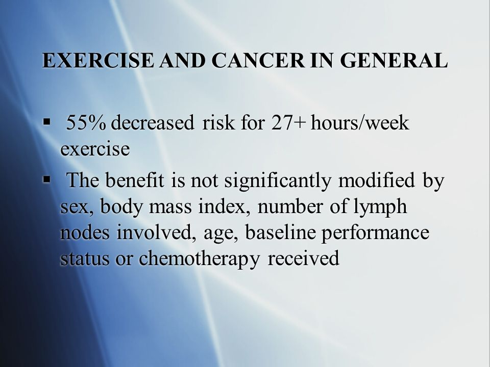 EXERCISE AND CANCER IN GENERAL