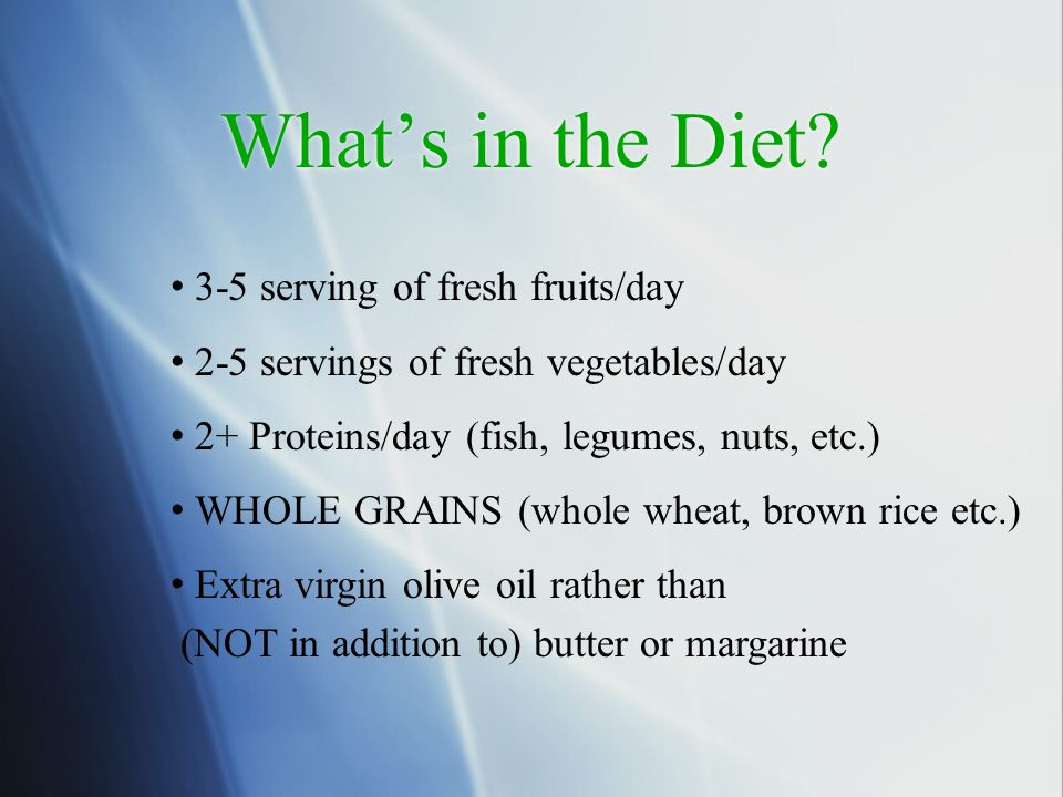 What's in the Diet • 3-5 serving of fresh fruits/day