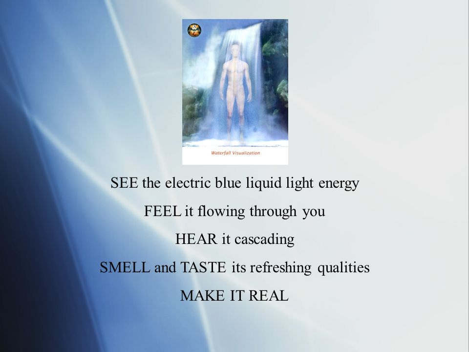 SEE the electric blue liquid light energy FEEL it flowing through you