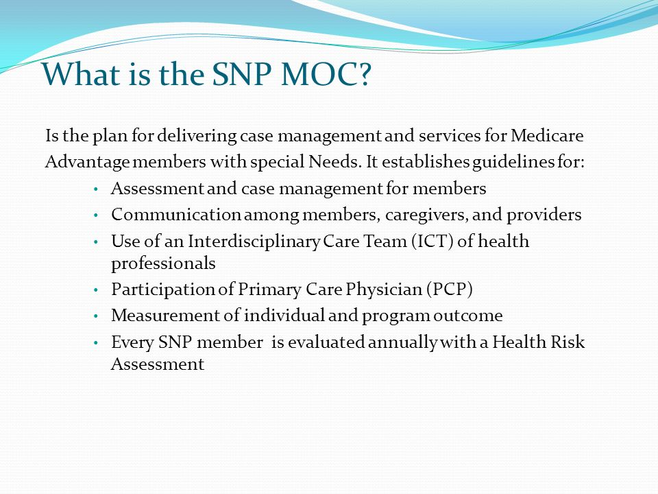 What is the SNP MOC Is the plan for delivering case management and services for Medicare.