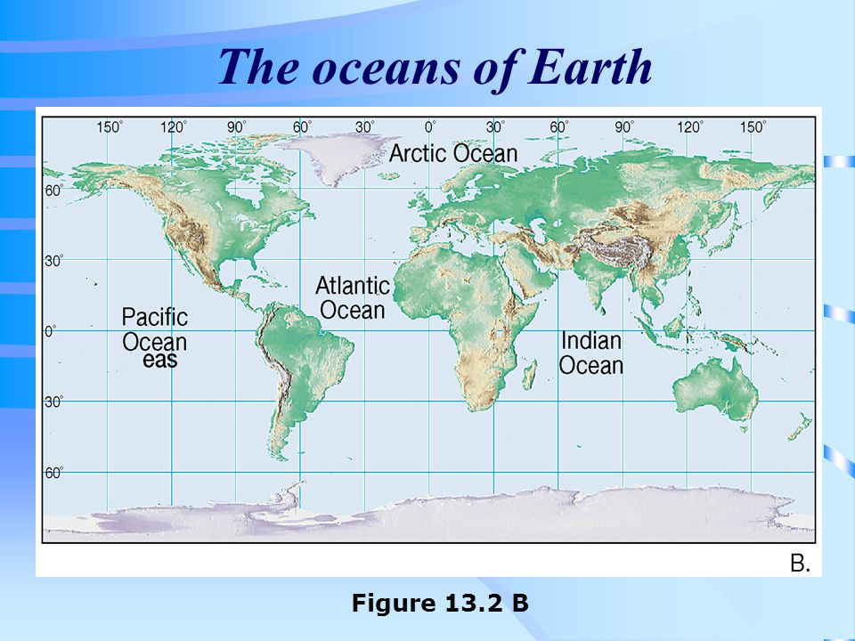 The oceans of Earth Figure 13.2 B