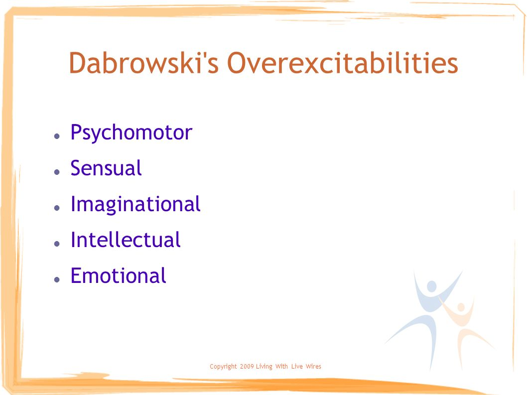 Dabrowski s Overexcitabilities