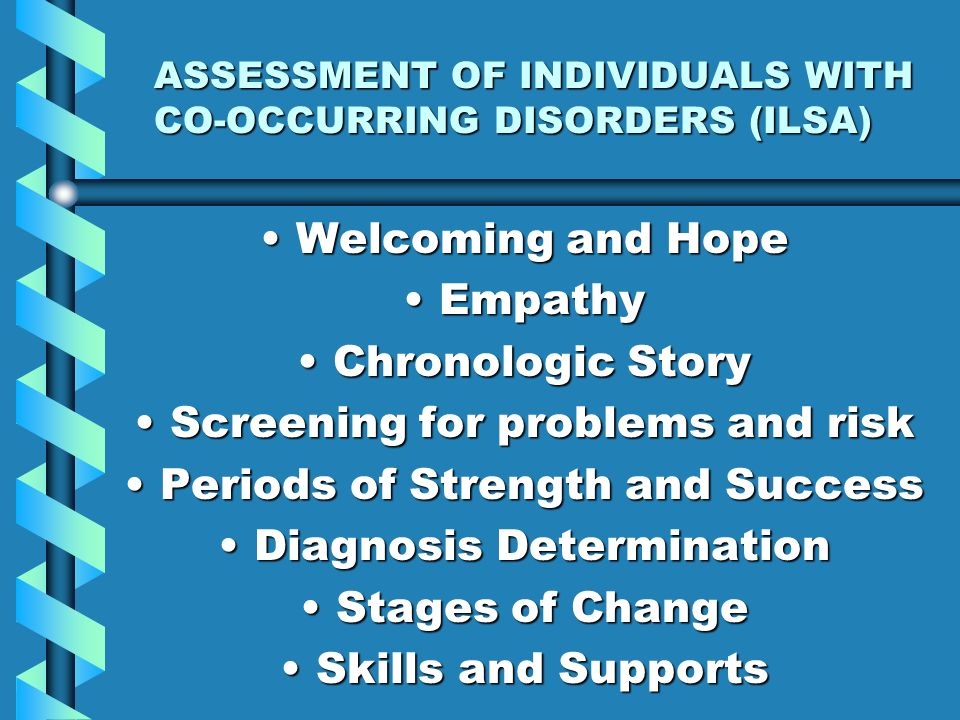 ASSESSMENT OF INDIVIDUALS WITH CO-OCCURRING DISORDERS (ILSA)