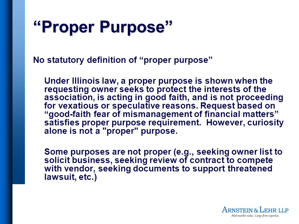 Proper Purpose No statutory definition of proper purpose