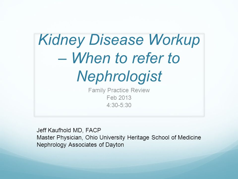 Kidney Disease Workup – When to refer to Nephrologist