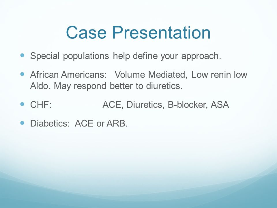 Case Presentation Special populations help define your approach.