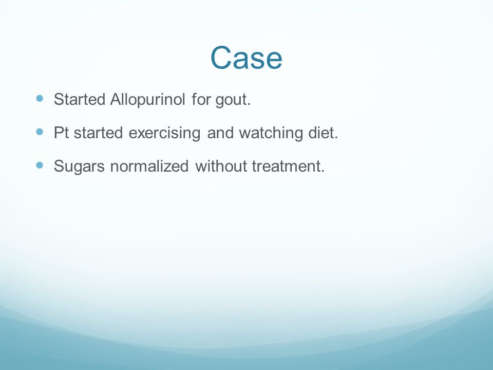 Case Started Allopurinol for gout.