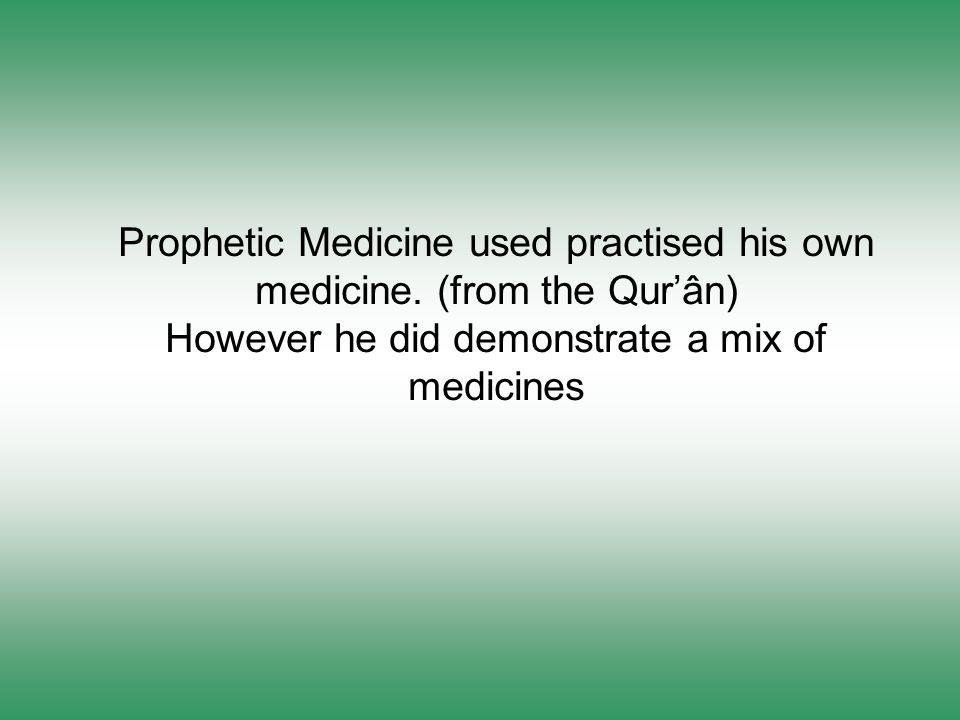 Prophetic Medicine used practised his own medicine