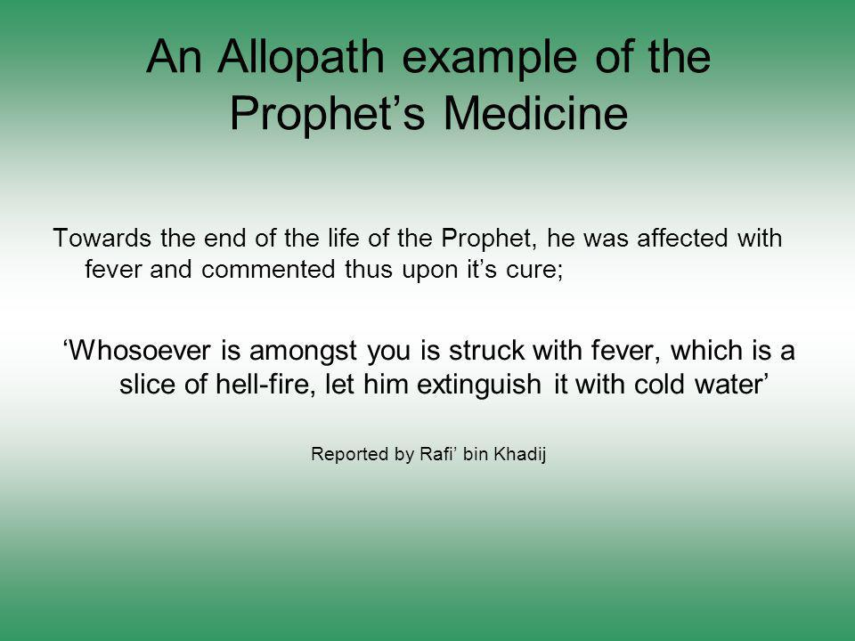 An Allopath example of the Prophet's Medicine