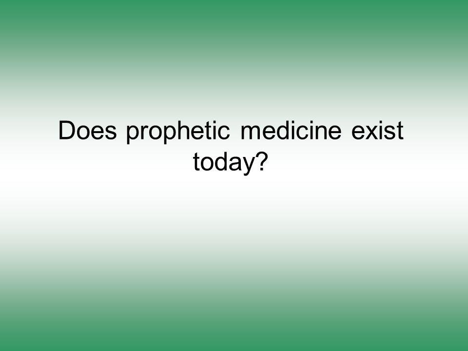 Does prophetic medicine exist today