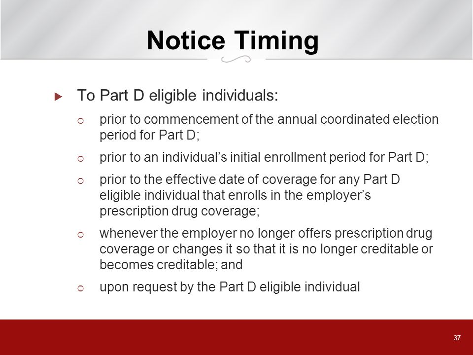 Notice Timing To Part D eligible individuals:
