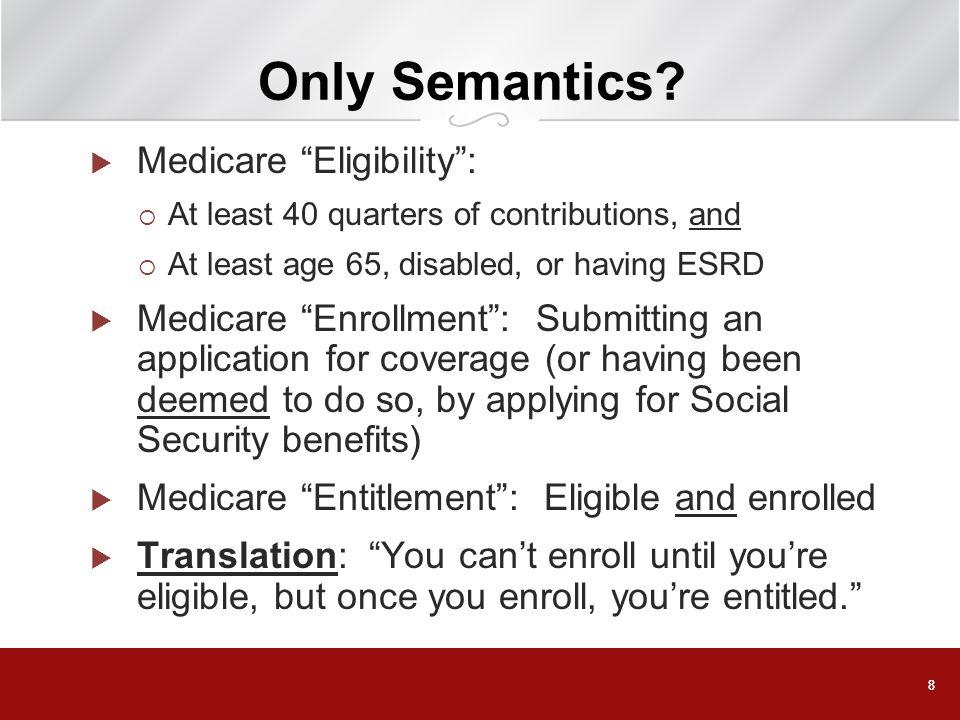 Only Semantics Medicare Eligibility :