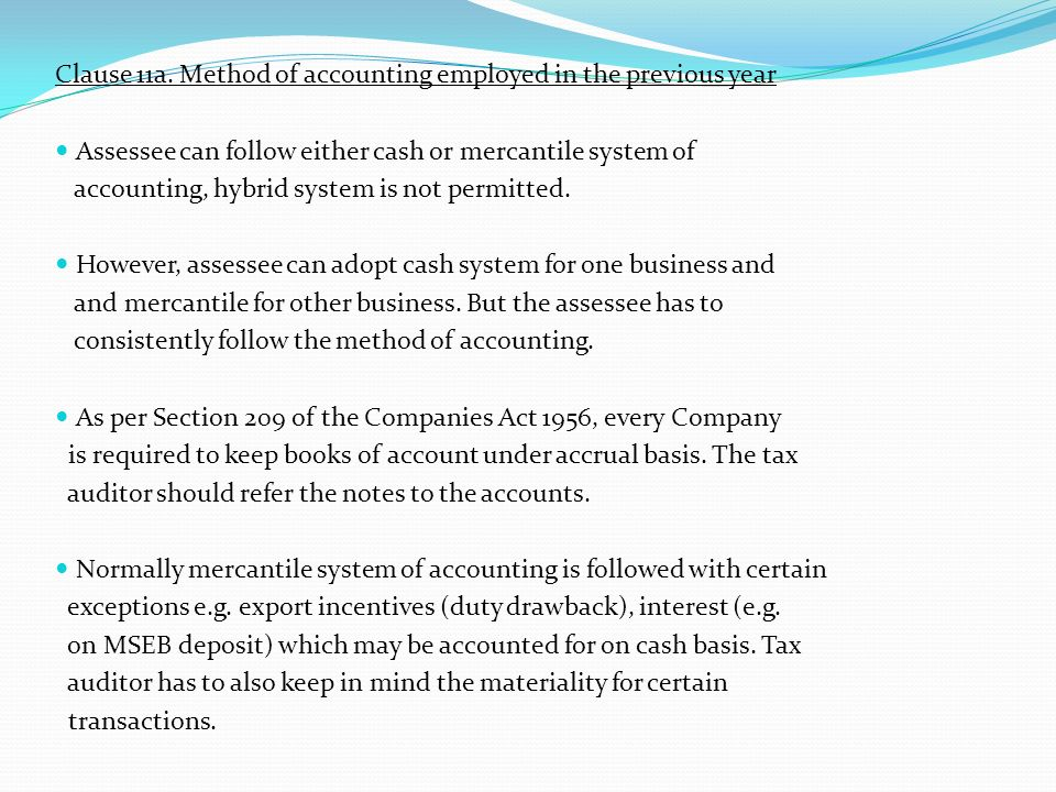 Clause 11a. Method of accounting employed in the previous year
