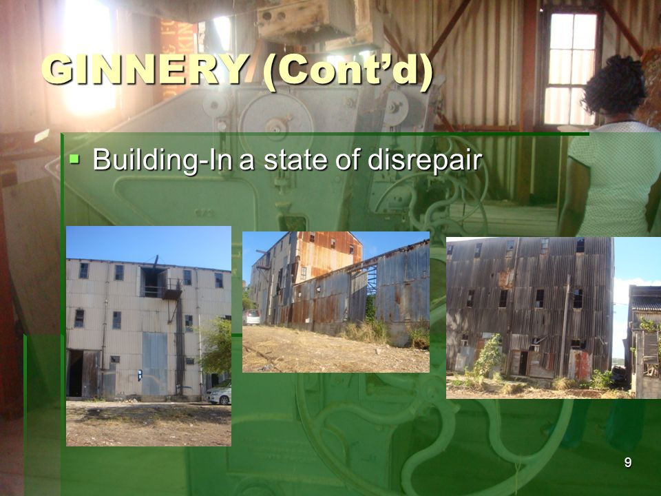 GINNERY (Cont'd) Building-In a state of disrepair