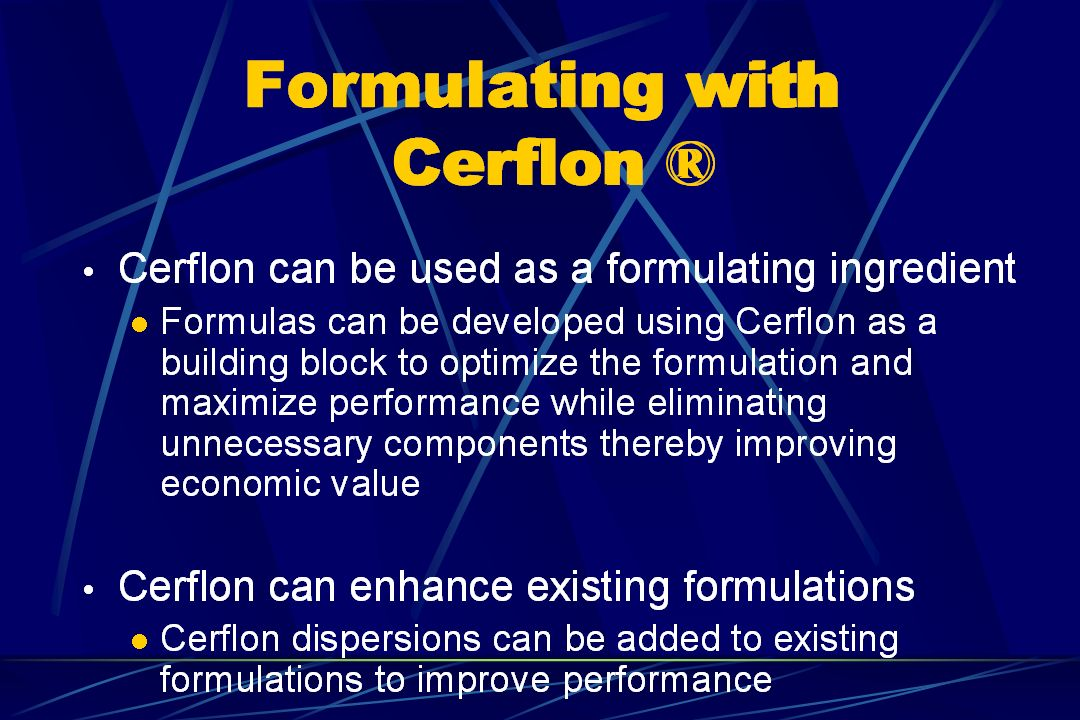 Formulating with Cerflon ®