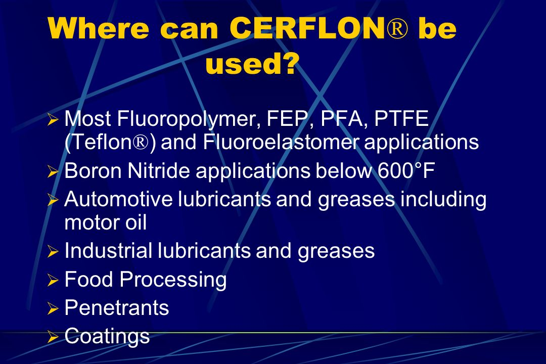 Where can CERFLON® be used