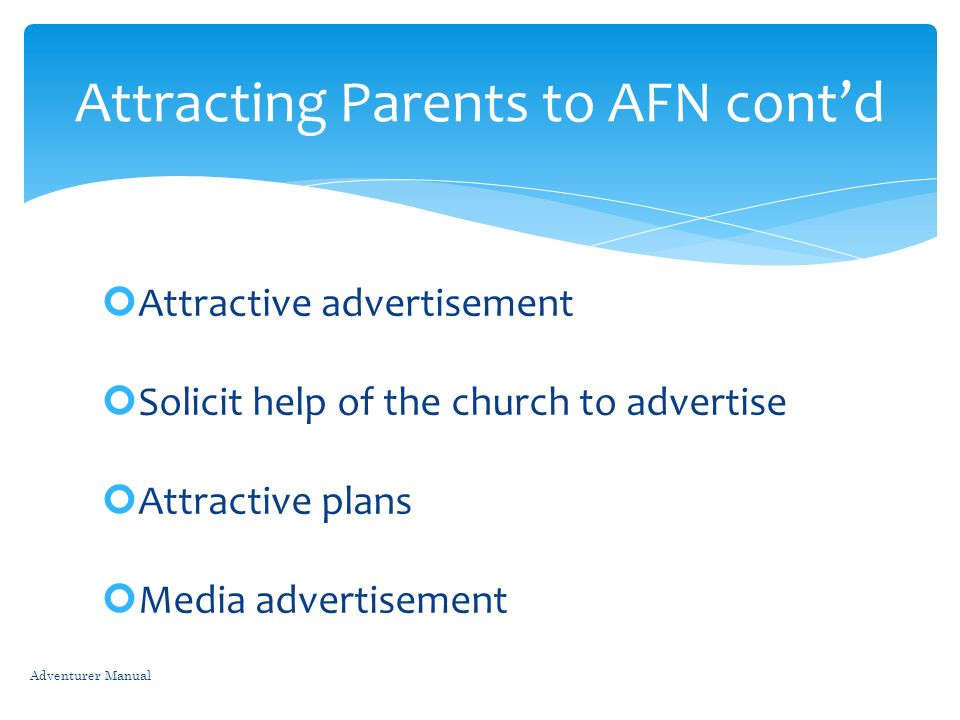 Attracting Parents to AFN cont'd