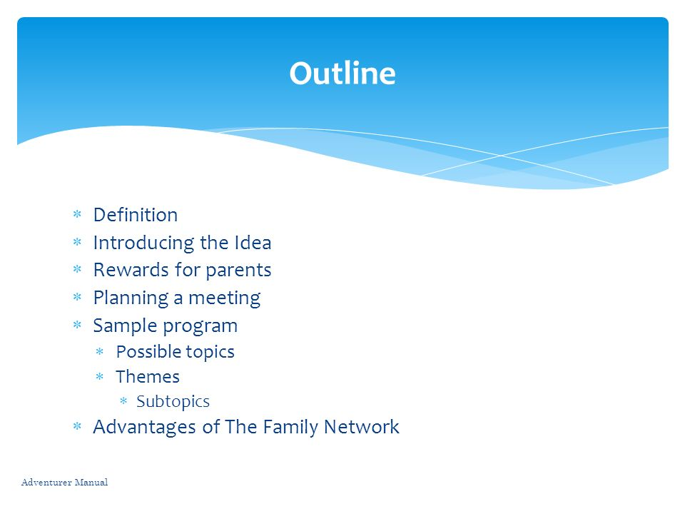 Outline Definition Introducing the Idea Rewards for parents