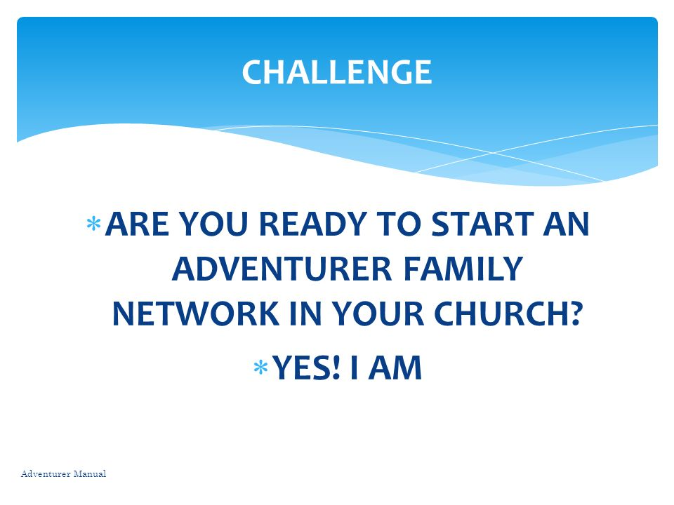 ARE YOU READY TO START AN ADVENTURER FAMILY NETWORK IN YOUR CHURCH