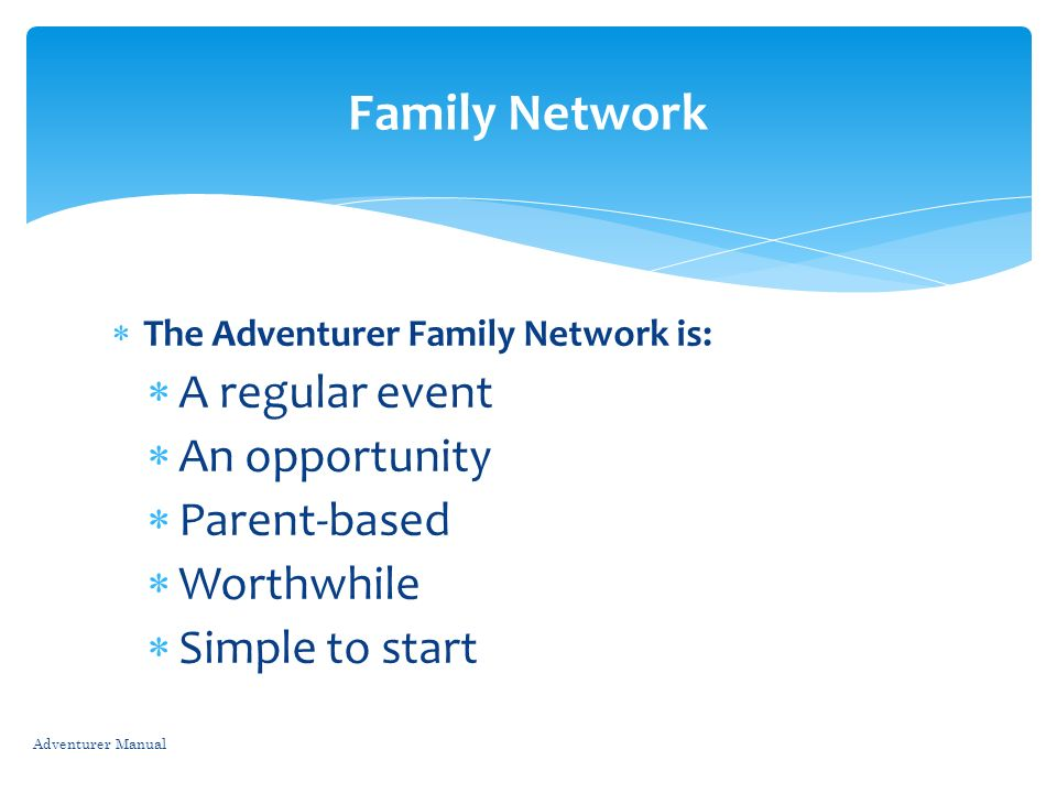 Family Network A regular event An opportunity Parent-based Worthwhile