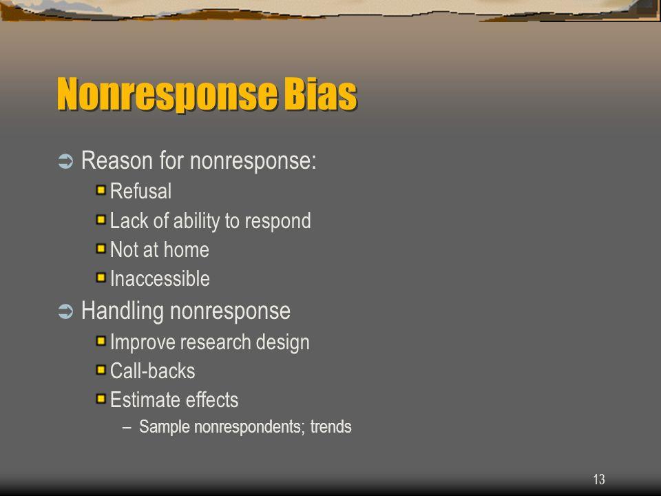 Nonresponse Bias Reason for nonresponse: Handling nonresponse Refusal