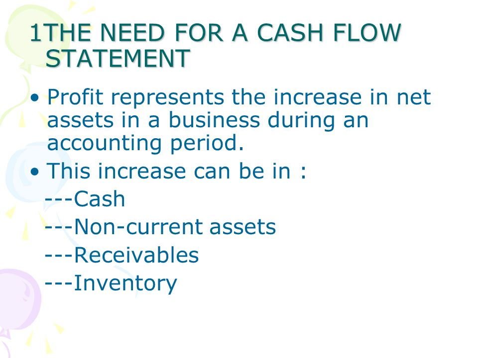 1THE NEED FOR A CASH FLOW STATEMENT