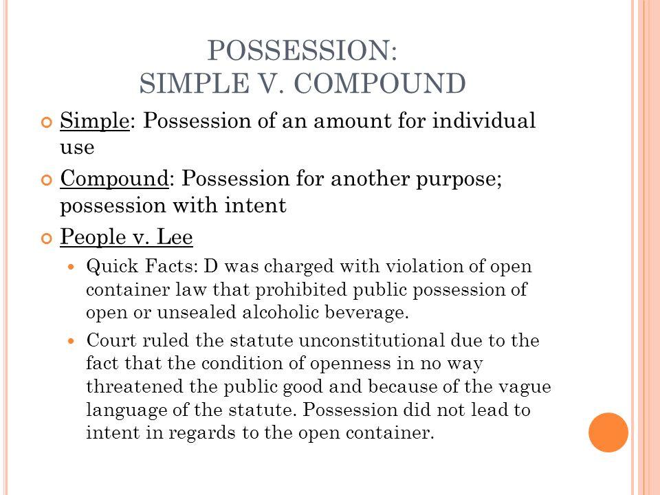 POSSESSION: SIMPLE V. COMPOUND
