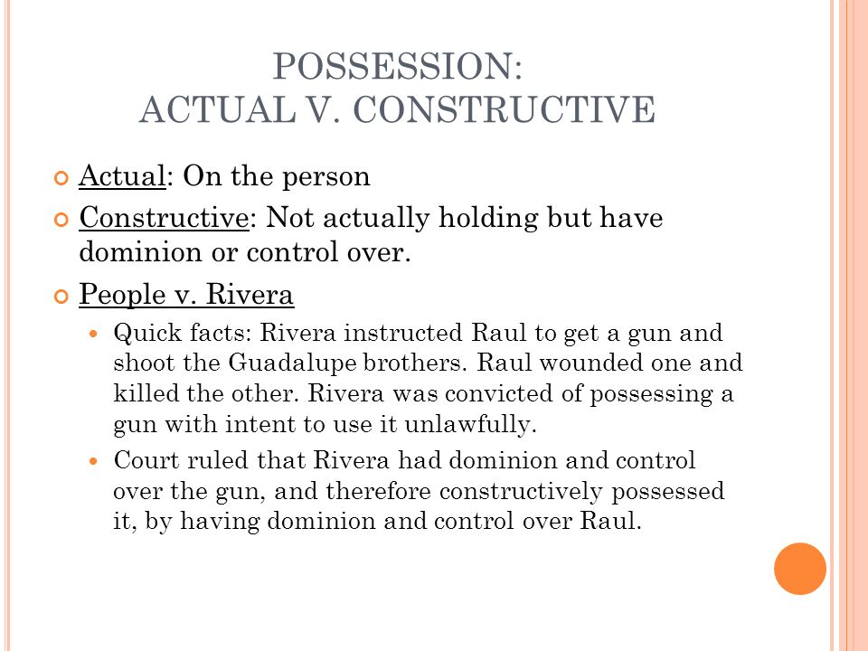 POSSESSION: ACTUAL V. CONSTRUCTIVE