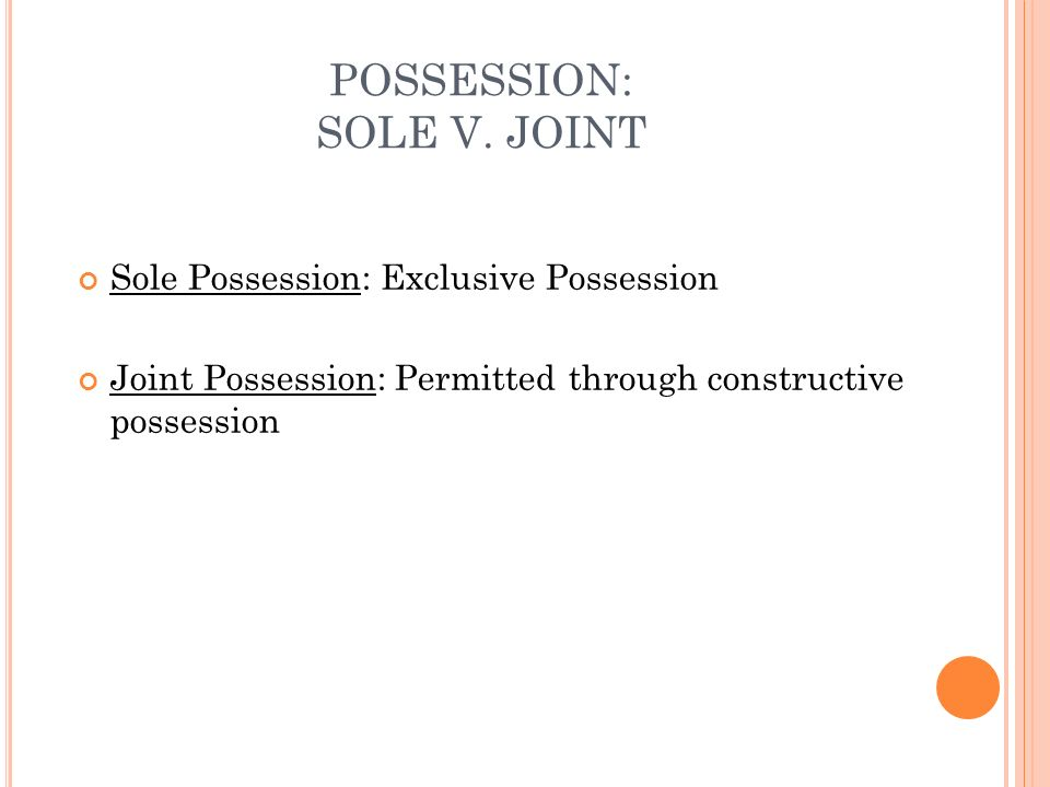 POSSESSION: SOLE V. JOINT