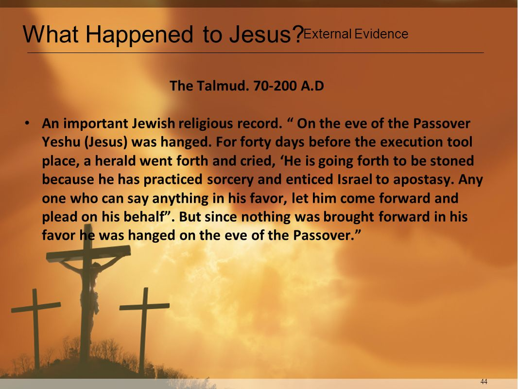 What Happened to Jesus The Talmud. 70-200 A.D
