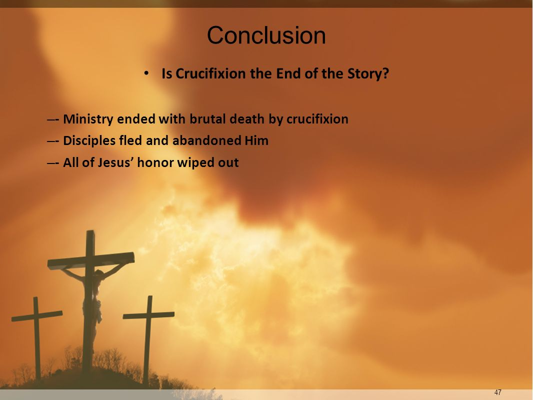 Is Crucifixion the End of the Story