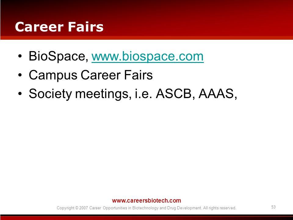 BioSpace, www.biospace.com Campus Career Fairs