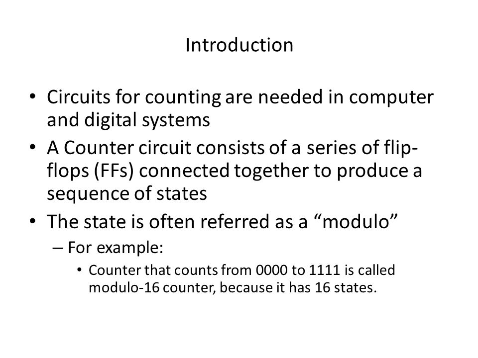 Circuits for counting are needed in computer and digital systems