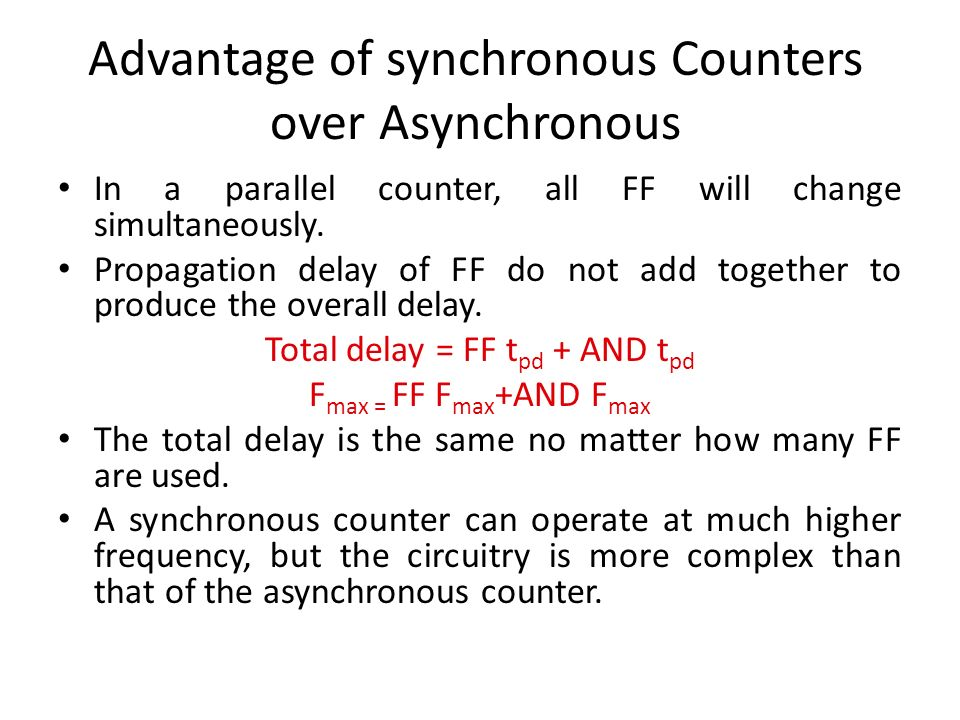 Advantage of synchronous Counters over Asynchronous