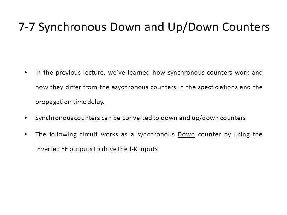 7-7 Synchronous Down and Up/Down Counters