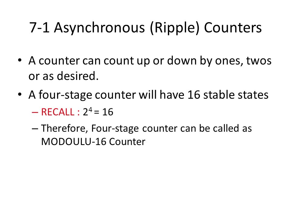 7-1 Asynchronous (Ripple) Counters