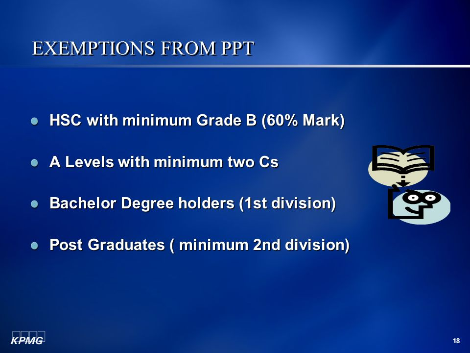EXEMPTIONS FROM PPT HSC with minimum Grade B (60% Mark)