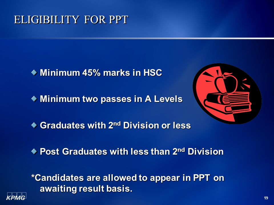ELIGIBILITY FOR PPT Minimum 45% marks in HSC