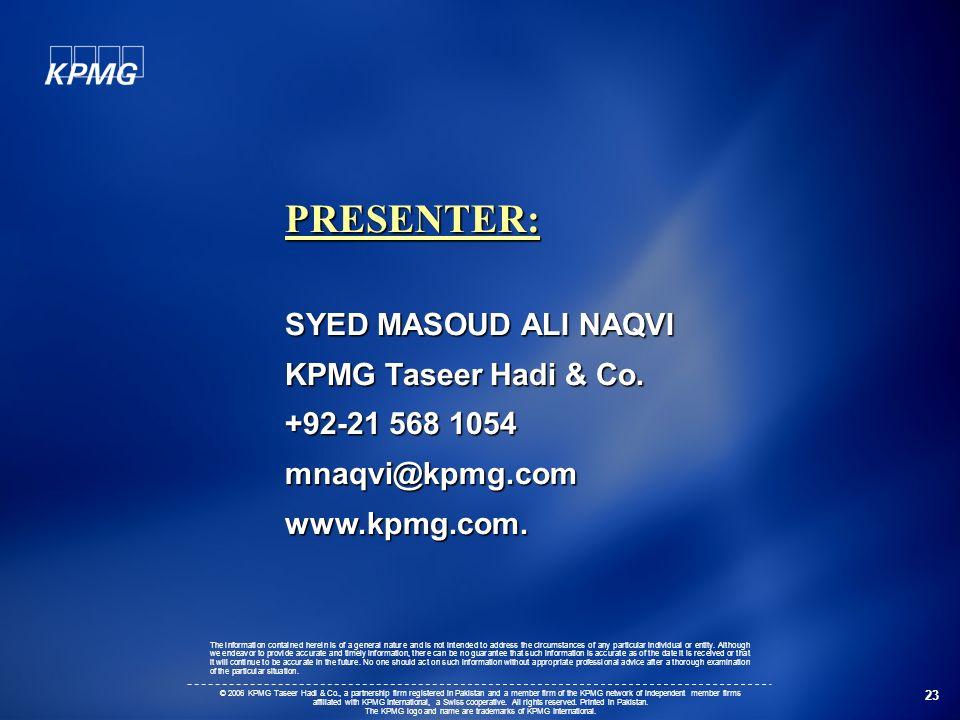 PRESENTER: SYED MASOUD ALI NAQVI KPMG Taseer Hadi & Co.