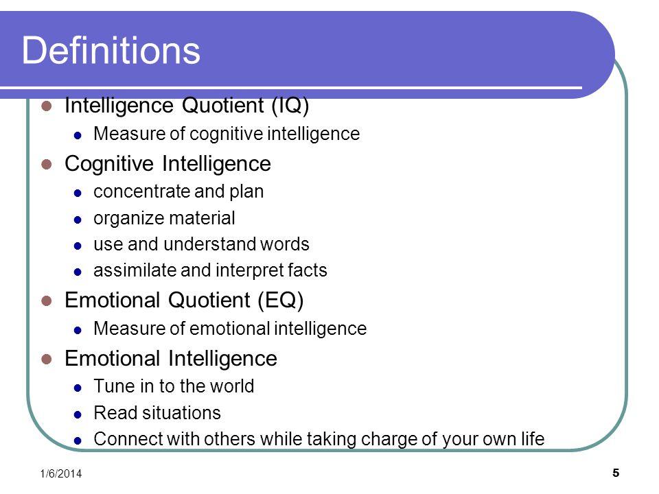 Definitions Intelligence Quotient (IQ) Cognitive Intelligence