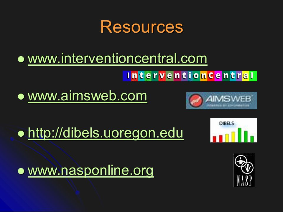 Resources www.interventioncentral.com www.aimsweb.com