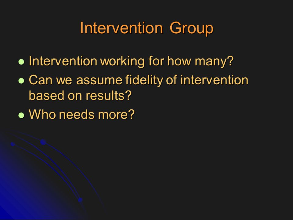 Intervention Group Intervention working for how many