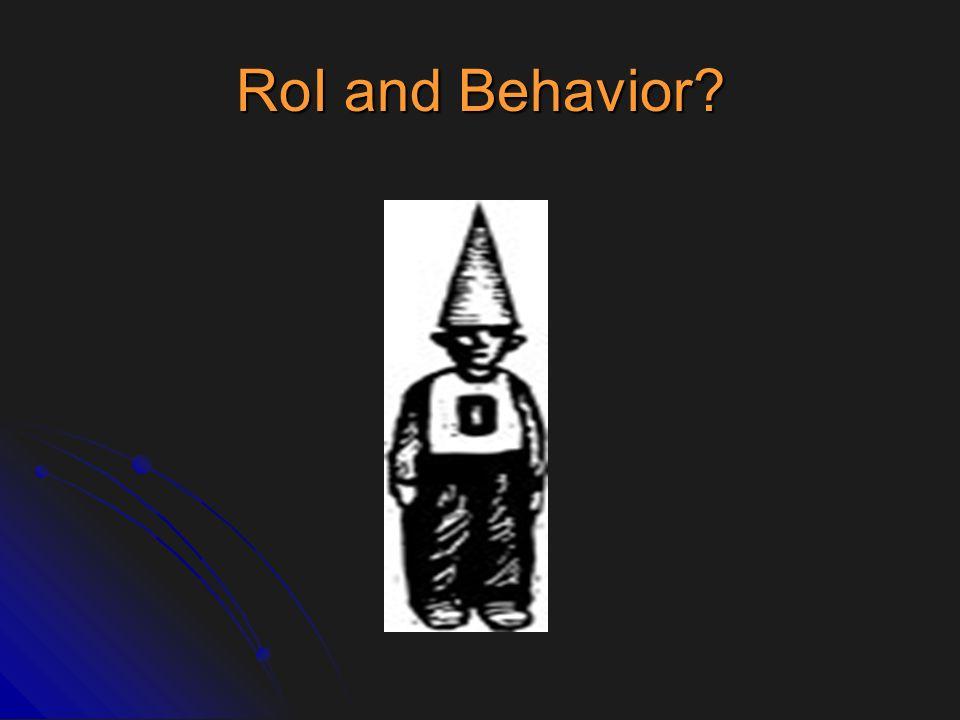 RoI and Behavior