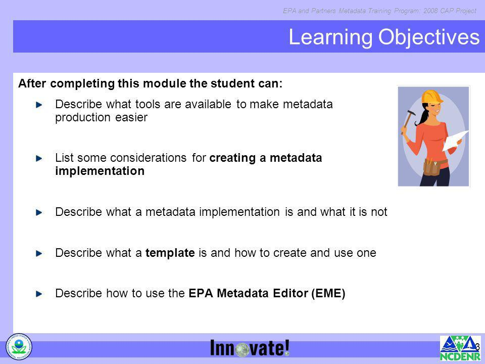 Learning Objectives After completing this module the student can: