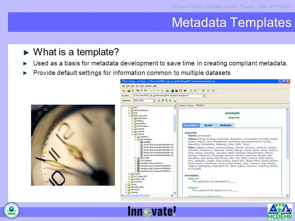 Metadata Templates What is a template
