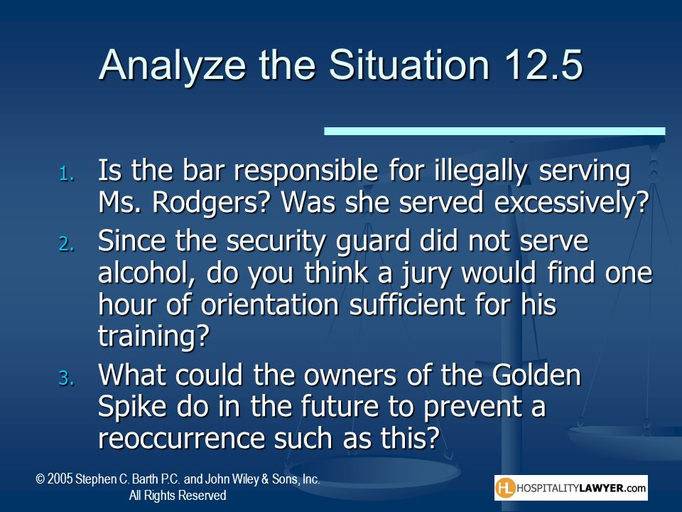 Analyze the Situation 12.5 Is the bar responsible for illegally serving Ms. Rodgers Was she served excessively