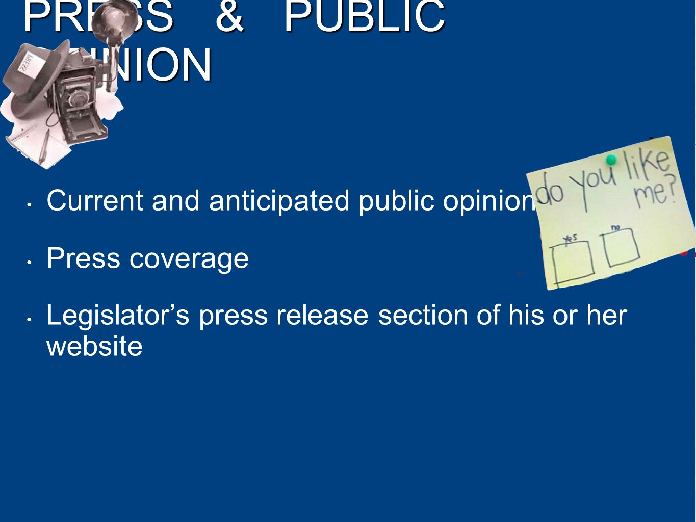 PRESS & PUBLIC OPINION Current and anticipated public opinion