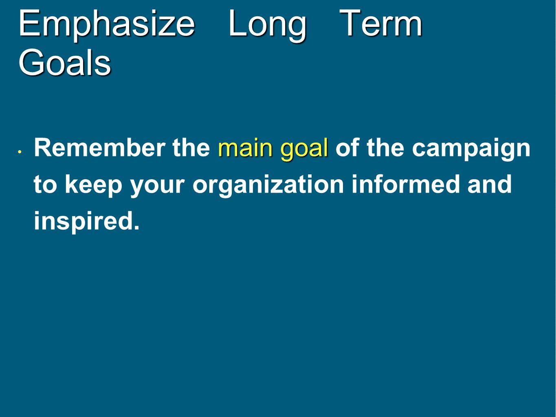 Emphasize Long Term Goals