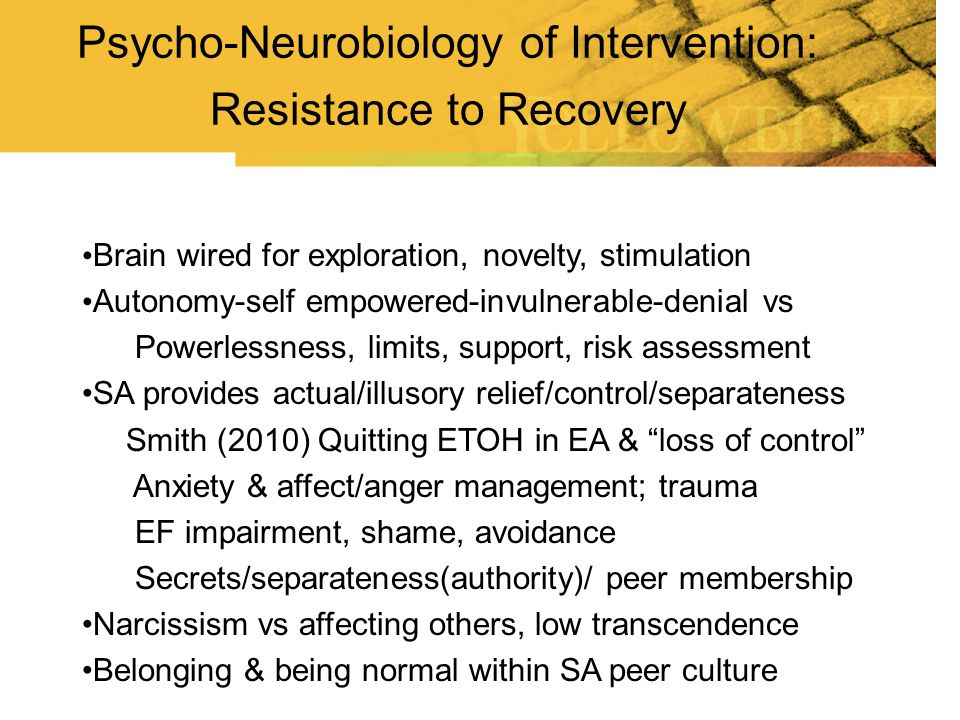 Psycho-Neurobiology of Intervention: Resistance to Recovery